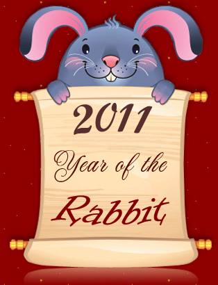 2011 - The year of the Rabbit (Chinese New Year is on 3rd Feb. 2011)
