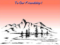 To our friendship!