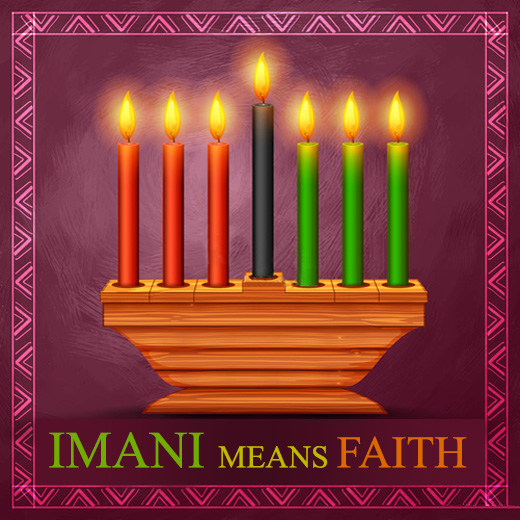 The Seventh Day of Kwanzaa - Imani means Faith