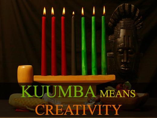 The Sixth Day of Kwanzaa - Kuumba means Creativity