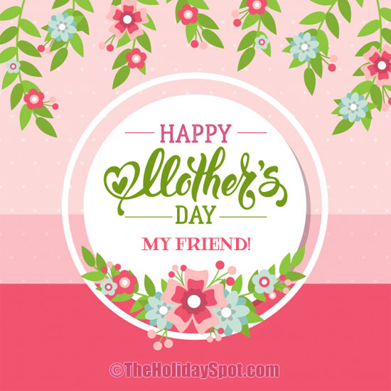 Mother S Day Ecards For Friends Who Are Mothers