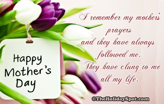 Mother's day quotation - I remember my mother's prayers