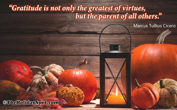 Gratitude is not only the greatest of virtues